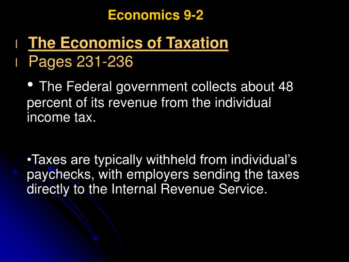 explaining the primary purpose of taxation economics essay Read this essay on economics of tax come browse our large digital warehouse of free sample under those three taxation systems, there are kinds of taxes, primary including individual income tax the purpose of this paper is to briefly describe the economic problem of tax reform in the.