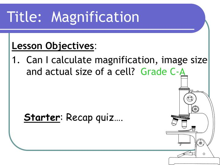 PPT - Title: Magnification PowerPoint Presentation - ID:6018754