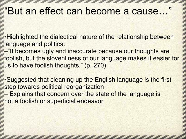 """""""But an effect can become a cause…"""""""