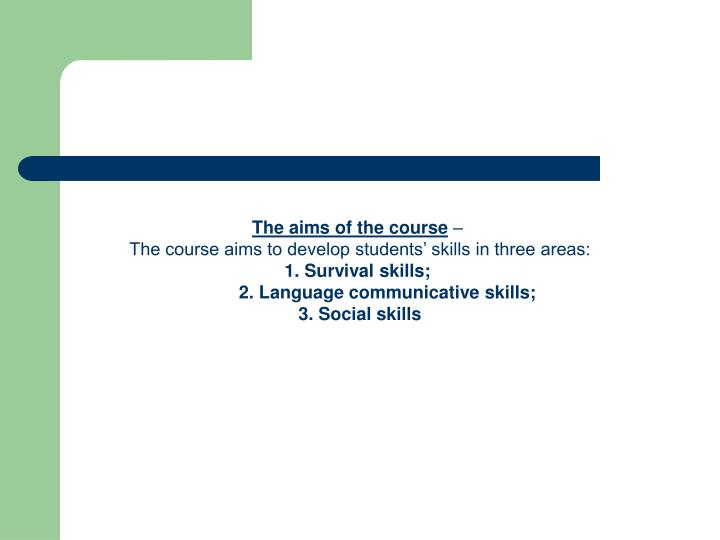 The aims of the course