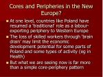 cores and peripheries in the new europe