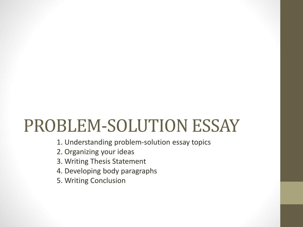 Sample Of Research Essay Paper Problem Solution Essay N Buy An Essay Paper also After High School Essay Ppt  Problemsolution Essay Powerpoint Presentation  Id Graduating High School Essay