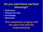 do you want these spiritual blessings