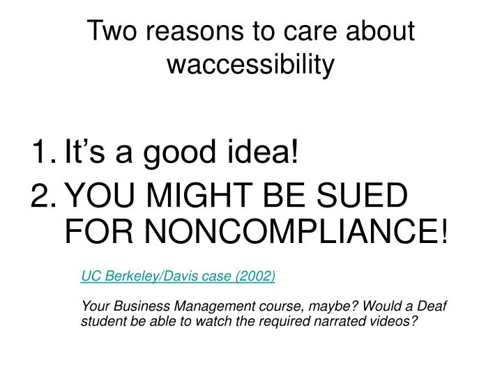 Two reasons to care about waccessibility