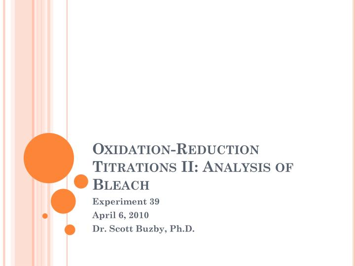 PPT Oxidation Reduction Titrations II Analysis Of Bleach