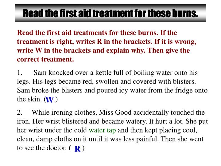 Read the first aid treatment for these burns.