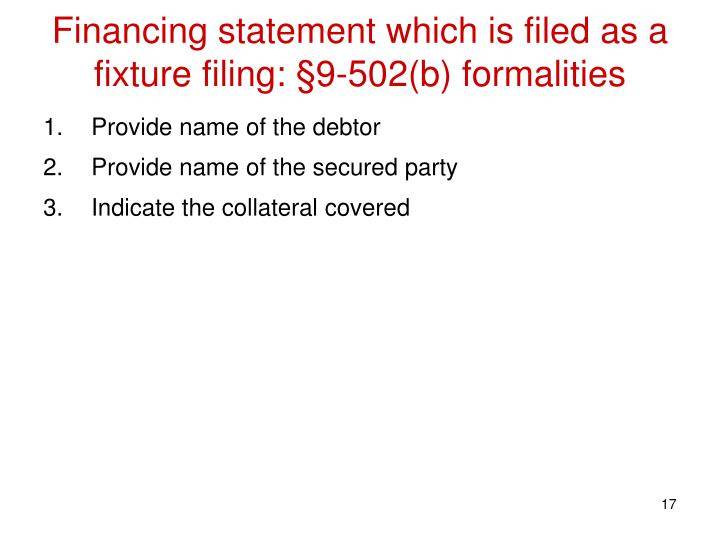 Financing statement which is filed as a fixture filing:
