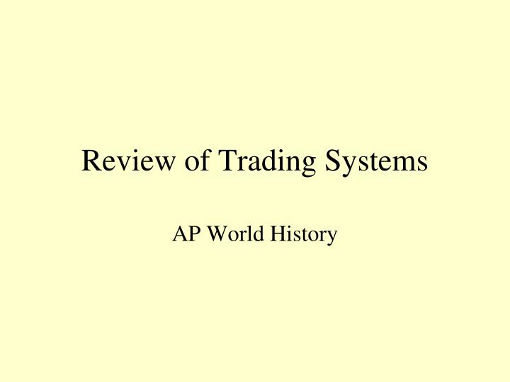 review of trading systems n.