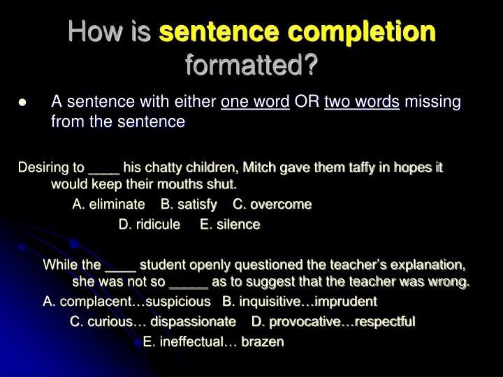 How is sentence completion formatted