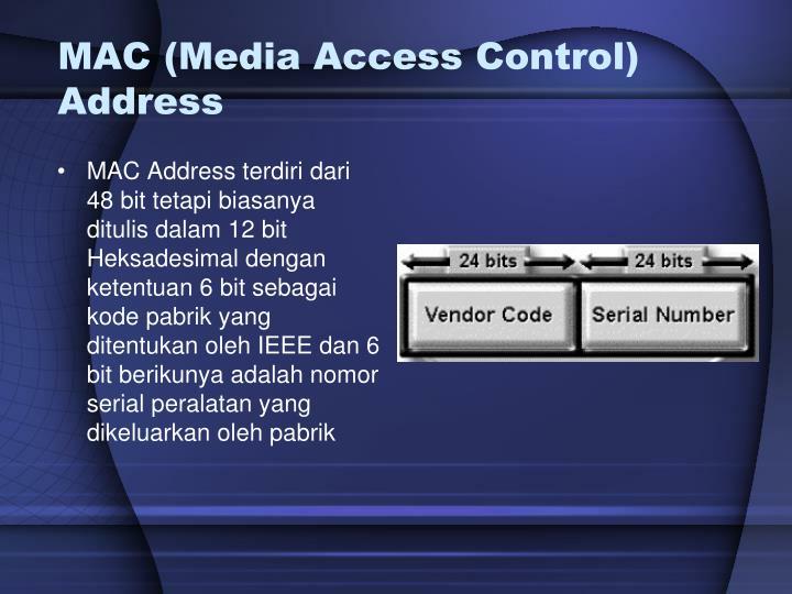 MAC (Media Access Control) Address