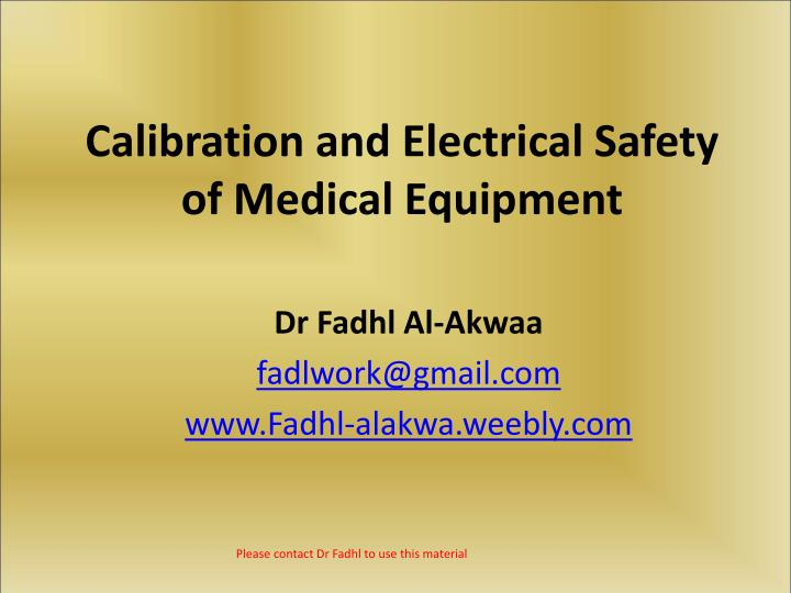 Ppt Calibration And Electrical Safety Of Medical Equipment Powerpoint Presentation Id 6020910