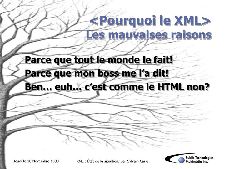 <Pourquoi le XML>
