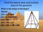 find the lateral area and surface area of the pyramid