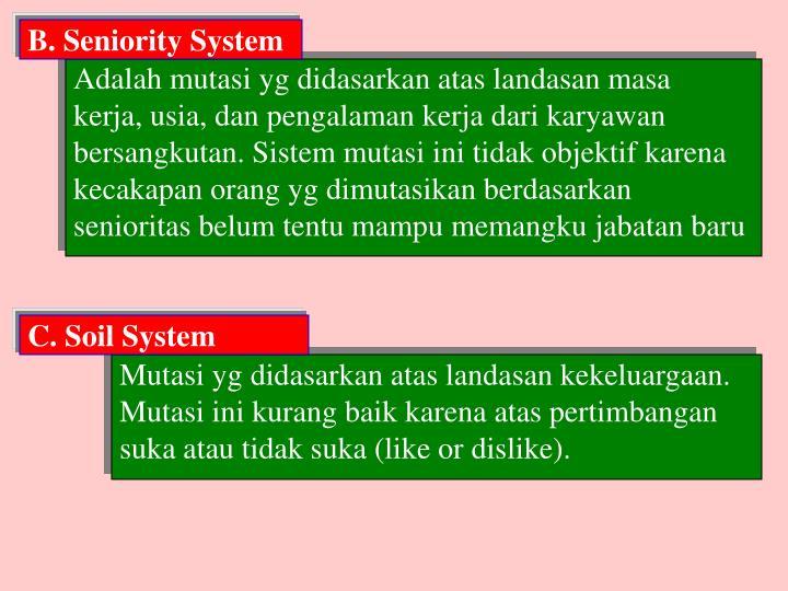B. Seniority System