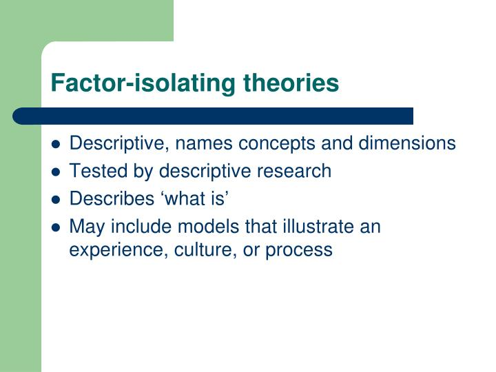 Factor-isolating theories