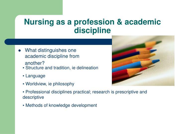 Nursing as a profession & academic discipline