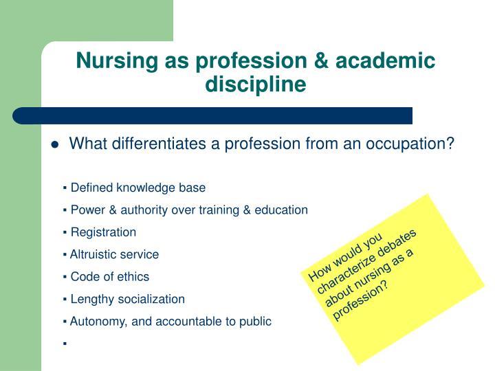 Nursing as profession academic discipline