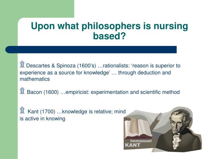 Upon what philosophers is nursing based?