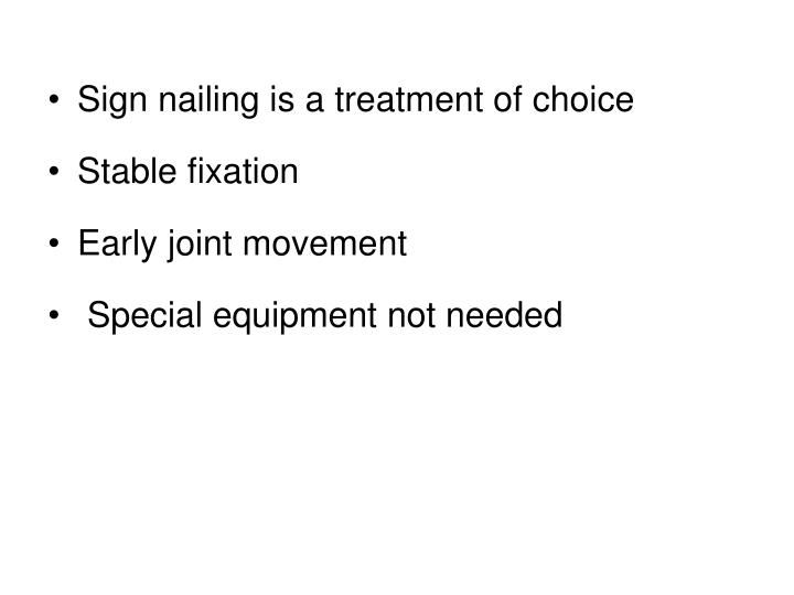 Sign nailing is a treatment of choice