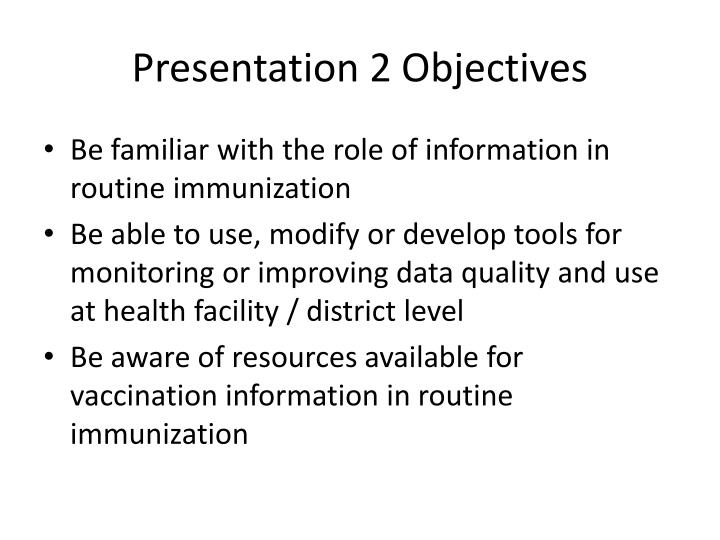 Presentation 2 objectives