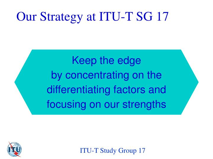 Our Strategy at ITU-T SG 17