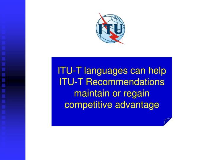 ITU-T languages can help ITU-T Recommendations maintain or regain competitive advantage