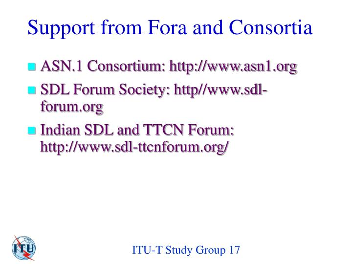 Support from Fora and Consortia