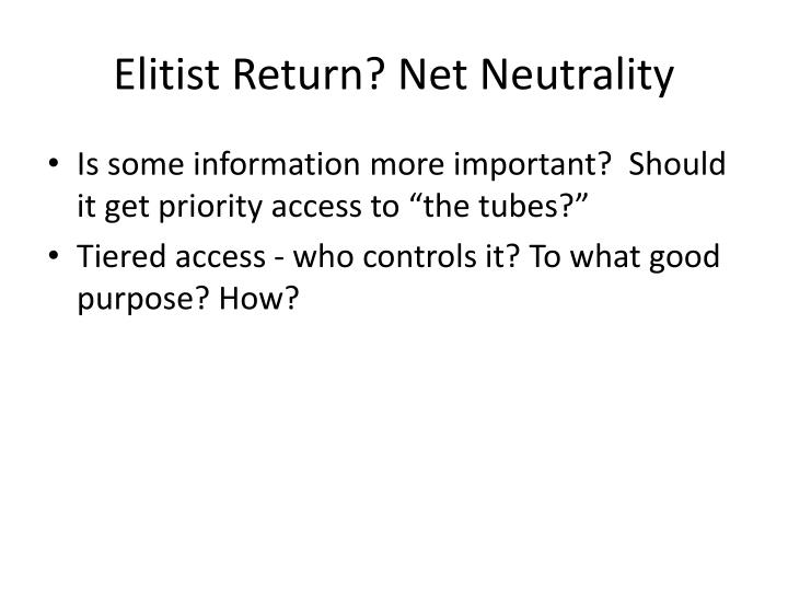 Elitist return net neutrality