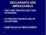 declarants are impeachable