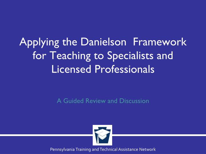 applying the danielson framework for teaching to specialists and licensed professionals n.