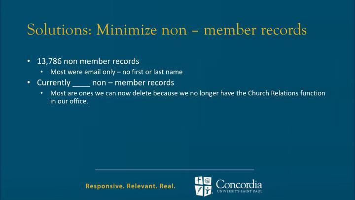 Solutions: Minimize non – member records