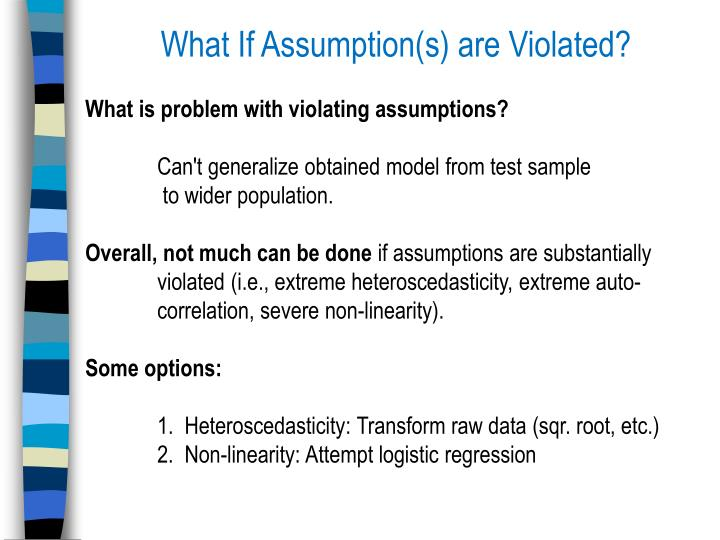 What If Assumption(s) are Violated?