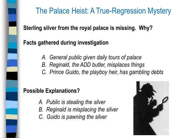 The Palace Heist: A True-Regression Mystery