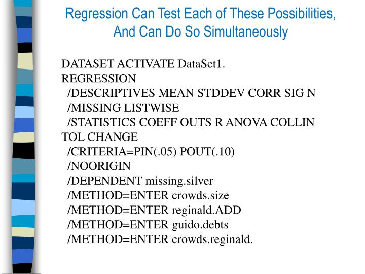 Regression Can Test Each of These Possibilities,