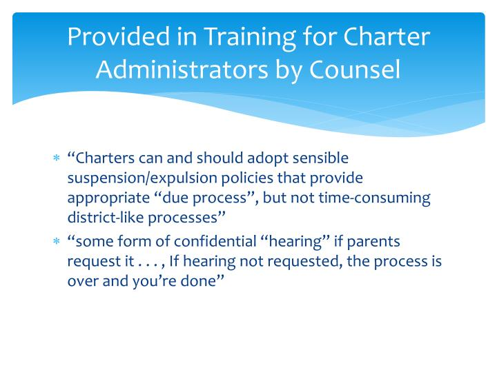 Provided in Training for Charter Administrators by Counsel