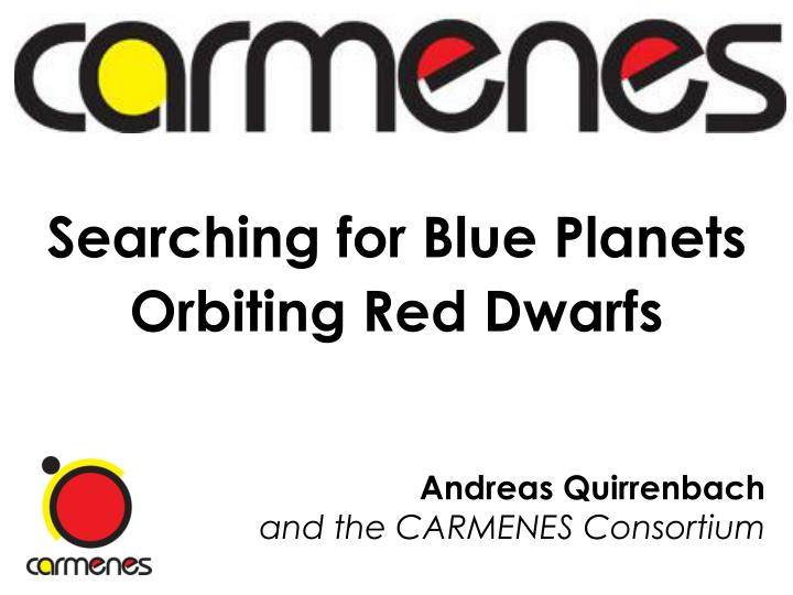 Searching for Blue Planets Orbiting Red Dwarfs