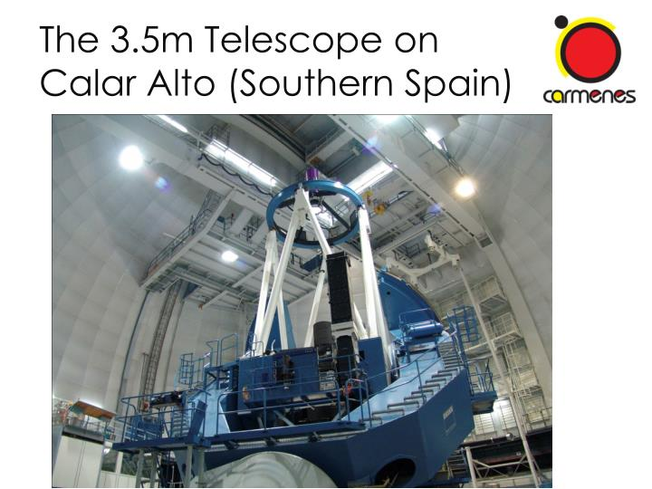 The 3 5m telescope on calar alto southern spain