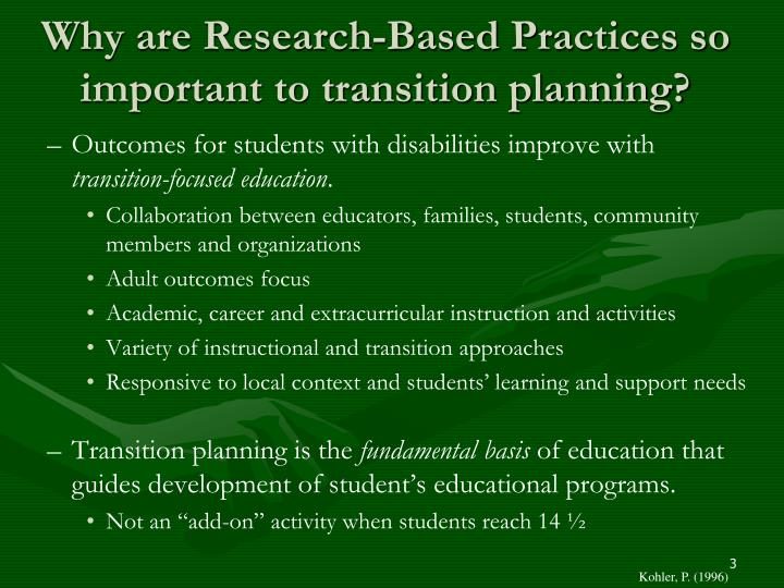 Why are research based practices so important to transition planning