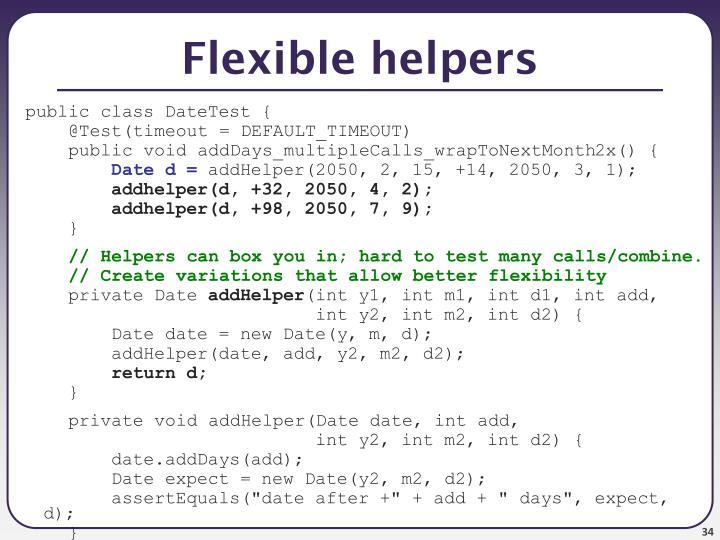 Flexible helpers