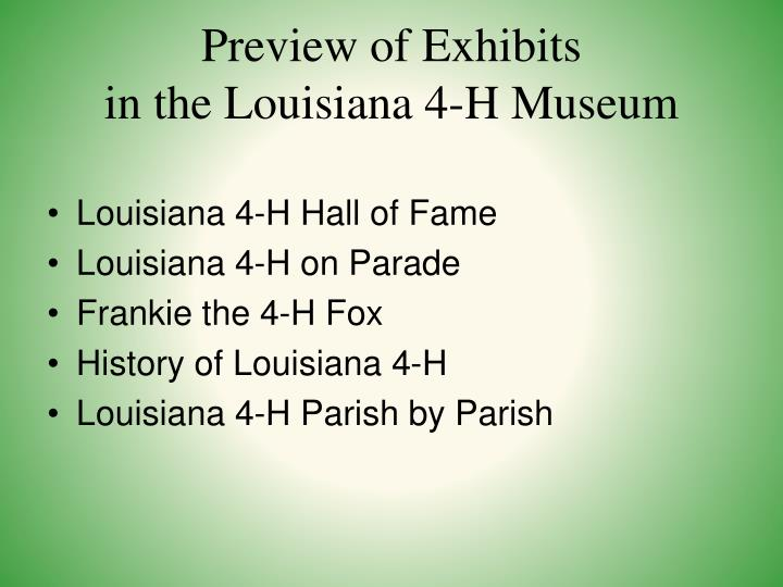 Preview of exhibits in the louisiana 4 h museum
