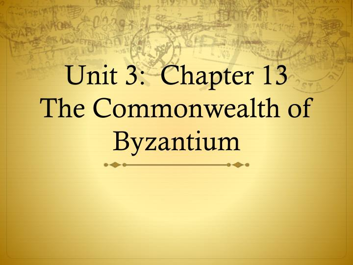 unit 3 chapter 13 the commonwealth of byzantium n.