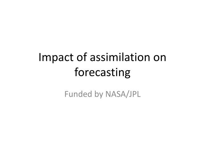 Impact of assimilation on forecasting