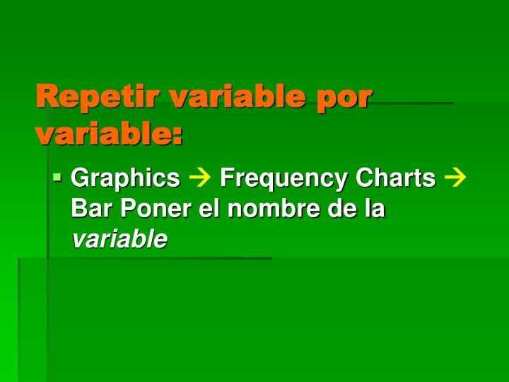 Repetir variable por variable: