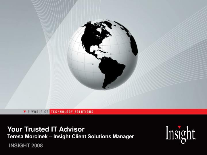 your trusted it advisor teresa morcinek insight client solutions manager n.