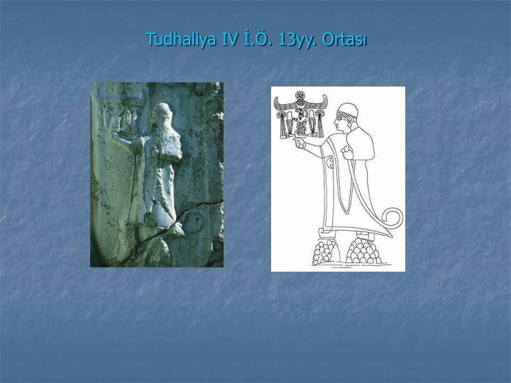 Tudhaliya IV İ.Ö. 13yy. Ortası