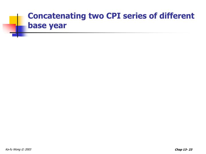 Concatenating two CPI series of different base year