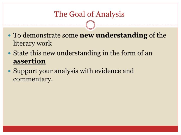 The goal of analysis