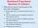 skateboard experiment question 3 6 iclicker