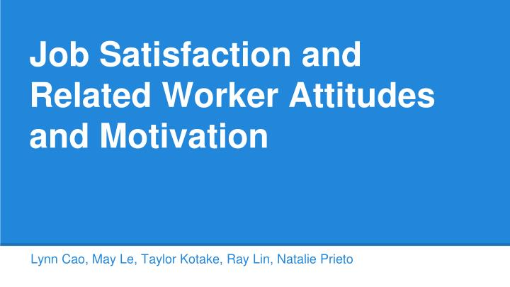 job satisfaction and related worker attitudes and motivation n.