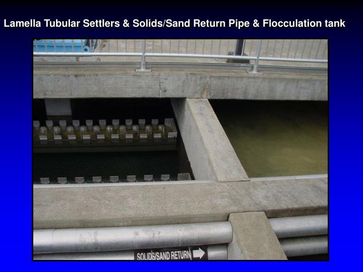 Lamella Tubular Settlers & Solids/Sand Return Pipe & Flocculation tank